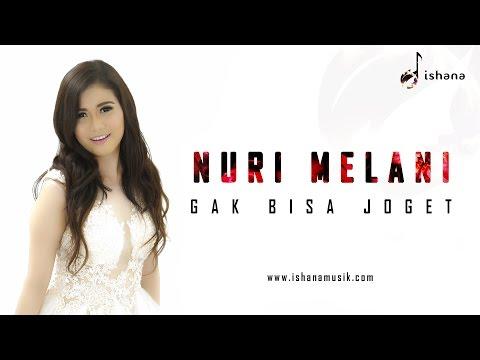 NURI MELANI - GAK BISA JOGET (OFFICIAL MUSIC VIDEO)