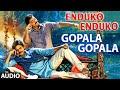 Enduko Enduko Full Audio Song || Gopala Gopala || Venkatesh, Pawan Kalyan, Shriya Saran