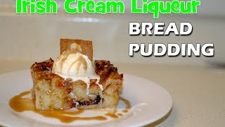 How To Make Irish Cream Liqueur Bread Pudding