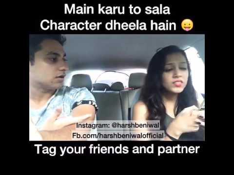 Main Karu To Saala Character dheela Hain (Hasley India) (Harsh Beniwal)