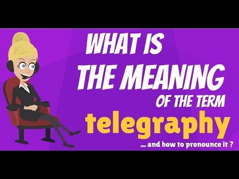 What is TELEGRAPHY? What does TELEGRAPHY mean? TELEGRAPHY meaning, definition & explanation