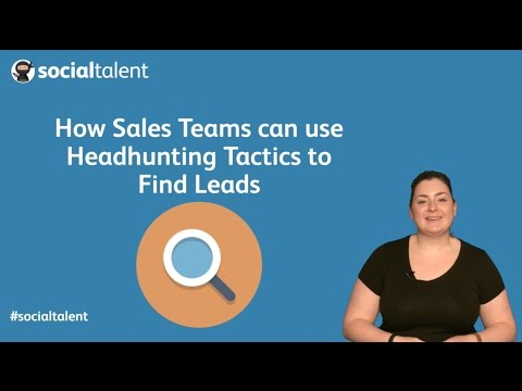 How Your Sales Team Can Use Recruiting And Headhunting To Find Leads