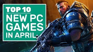 Top 10 New Pc Games For April 2020