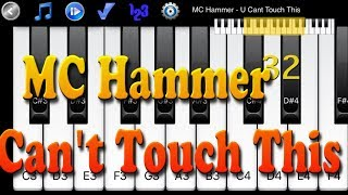 MC Hammer - U Can't Touch This - Piano Melody App
