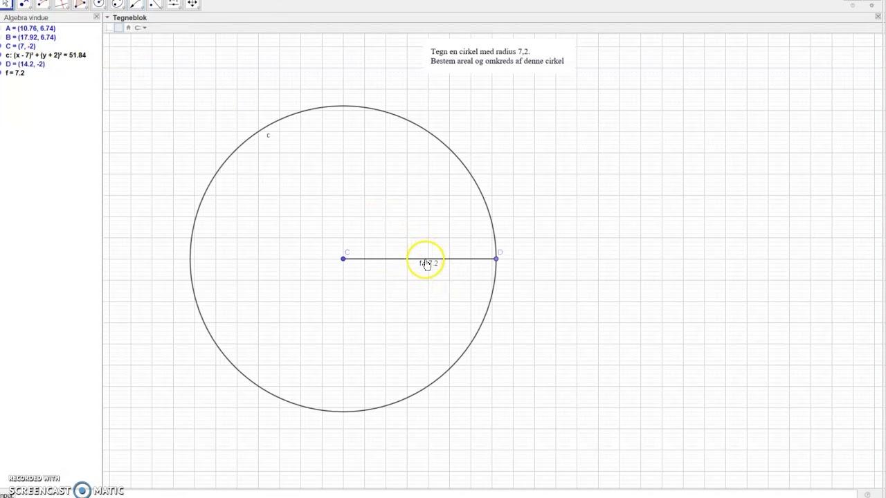 Tegn cirkel og bestem areal og omkreds