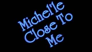 Close To Me - Michel