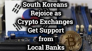 "South Korea Allows ""Virtual Bank Accounts"" for Cryptocurrency Exchanges"