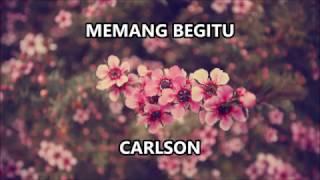CARLSON - Memang Begitu 💔👷