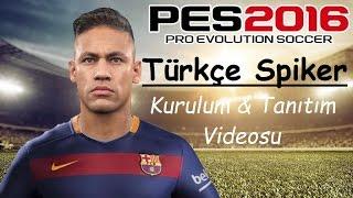 PES 2016 Türkçe Spiker Kurulum ve Tanıtım Videosu !