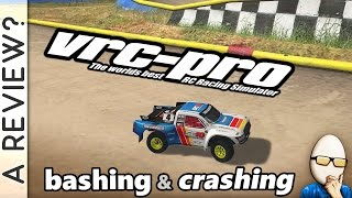 "VRC PRO RC Simulator - a Review? ""Crashing & Bashing"" PC Steam Version"