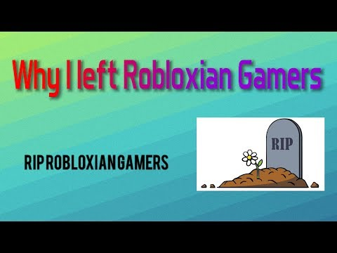 Why I left Robloxian Gamers........