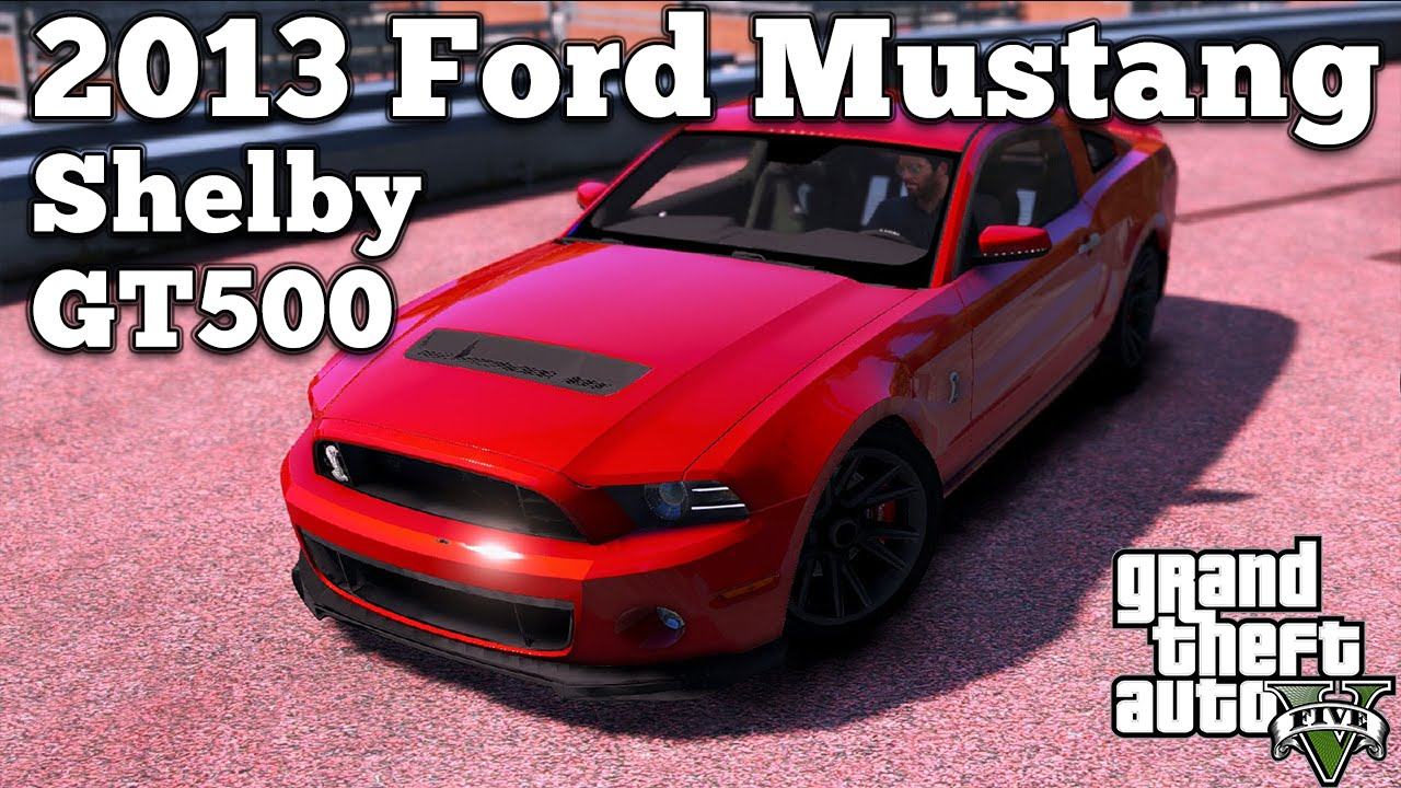 Gt500 Mustang 2015 >> GTA V PC Mods - 2013 Ford Mustang Shelby GT500 [DOWNLOAD] - YouTube