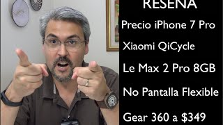 iPhone 7 Precio, LeMax 2 Pro 8GB RAM, Xiaomi QiCycle,