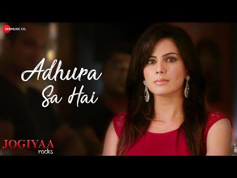 Adhura Sa Hai | Jogiyaa Rocks | Rohit Bakshi & Kirti Kulhari | Altamash Faridi