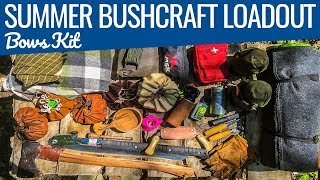 Bushcraft Gear Loadout Summer 2017 - Bow