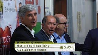 Ministro de Salud visitó hospital San Juan de Dios de Rionegro