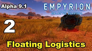 "Empyrion – Galactic Survival - Alpha 9.1 - 2 - ""Floating Logistics"""