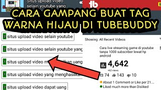 Download Cara membuat tag video youtube ada angka peringkat dan berwarna hijau di tubebuddy
