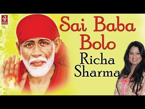 Sai Baba Bolo - Richa Sharma | Latest Sai Bhajan 2016 | Devotional Song
