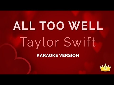 Taylor Swift - All Too Well (Karaoke Version)