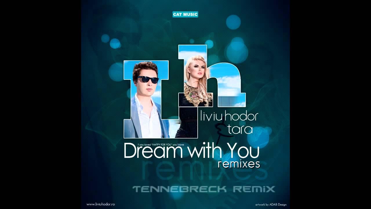 Download Liviu Hodor feat. Tara - Dream with you (Tennebreck remix)