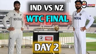 IND VS NZ TEST DAY 2 LIVE UPDATE || India Vs New Zealand WTC FINAL MATCH TEST DAY 2.