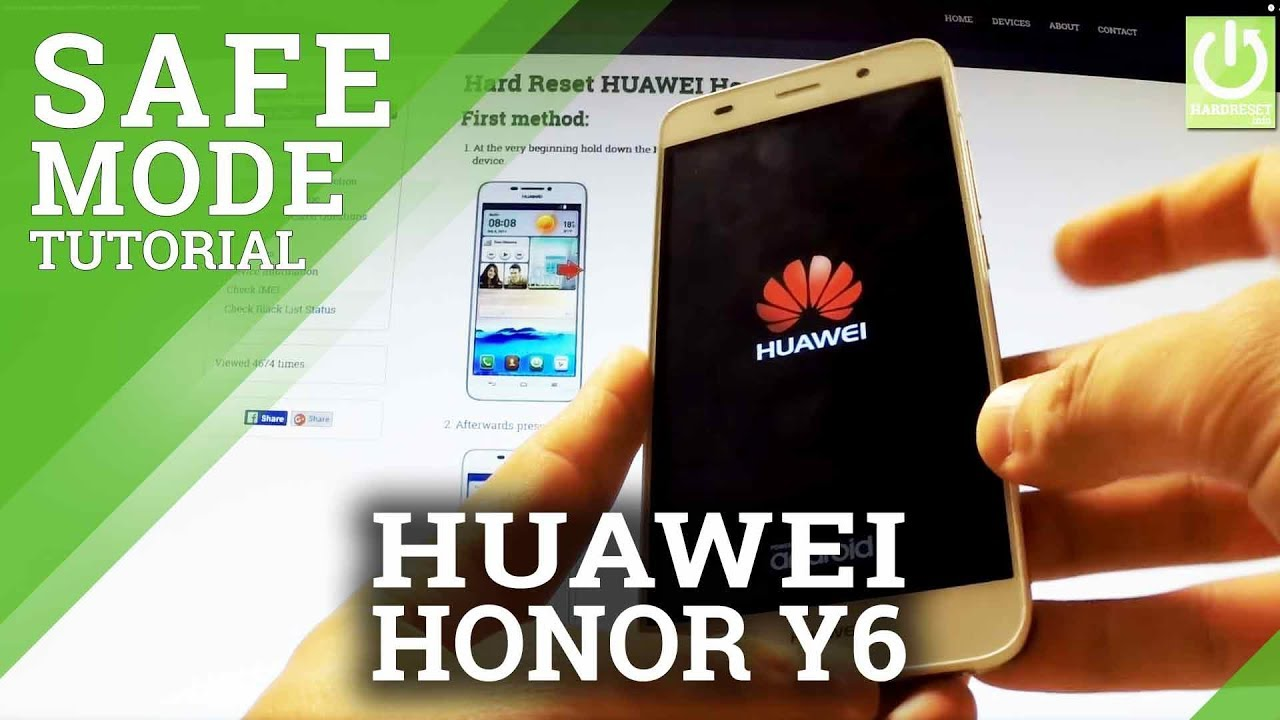 how to enter safe mode in huawei honor y6 scl l01 safe mode in huawei