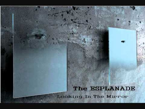 Looking In The Mirror - The Esplanade