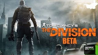 The Division Beta PC Gameplay #1 (ULTRA Settings)