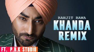 Khanda Remix   Ranjit Bawa   byg byrd   sunny malton   ft. P.B.K Studio