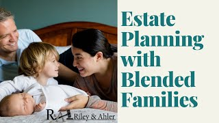 Estate Planning with Blended Families