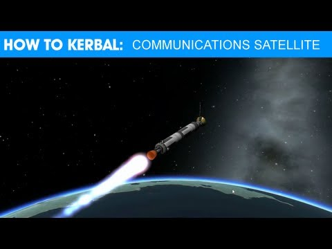 How To Kerbal - Episode 1 (Communications Satellite)