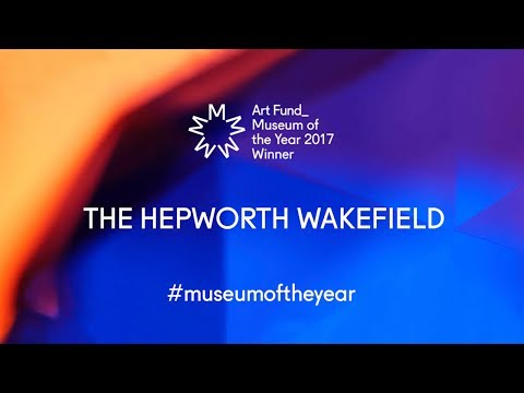 The Hepworth Wakefield: Art Fund Museum of the Year 2017 winner