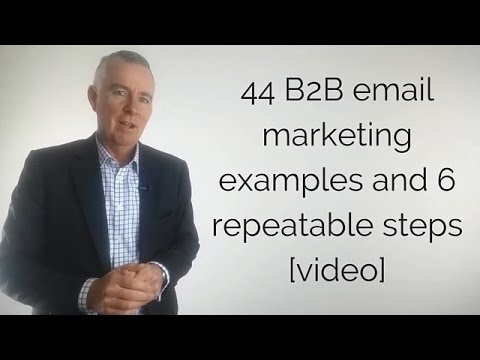 44 B2B email marketing examples and 6 repeatable steps [video]