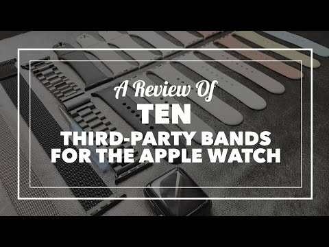 A review of ten third-party bands for the Apple Watch