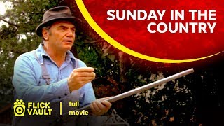 Sunday in the Country | Full Movie | Flick Vault