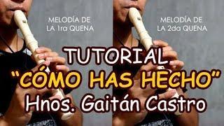 Cómo has hecho - Hnos. Gaitán Castro - Tutorial de flauta dulce