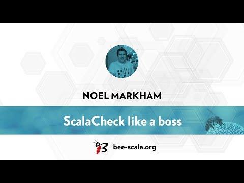 BeeScala 2016: Noel Markham - ScalaCheck like a boss