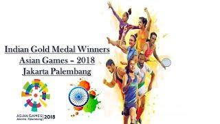 Asian Games 2018 - Indian Gold Medal Winners list - Jakarta Palembang