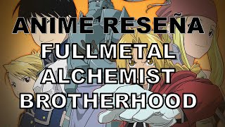 Anime reseña: fullmetal alchemist brotherhood