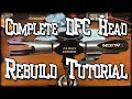 Complete DFC Head Rebuild Tutorial