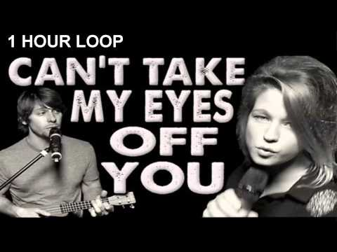Can't Take My Eyes Off You - Walk off the Earth (Feat. Selah Sue) 1 Hour Loop