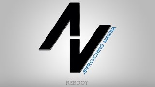 Reboot - Approaching Nirvana & BigGiantCircles
