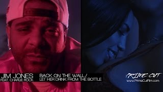 Jim Jones - Back on the Wall / Let Her Drink From the Bottle (feat. Charlie Rock)