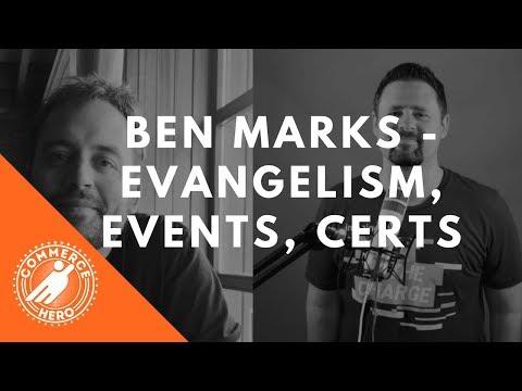 Ben Marks - Magento Evangelism, Events, Magento Association, Certification Process, And More
