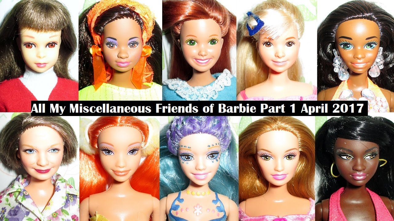 all my miscellaneous barbie friends part 1 of 2 april 2017 youtube