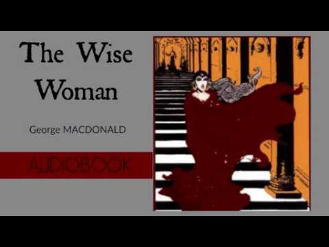 The Wise Woman by George MacDonald - Audiobook