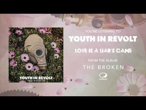 Youth In Revolt - Love Is A Liar's Game