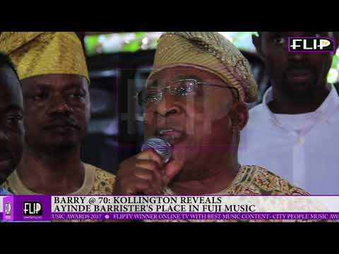 BARRY @ 70: KOLLINGTON REVEALS AYINDE BARRISTER'S PLACE IN FUJI MUSIC