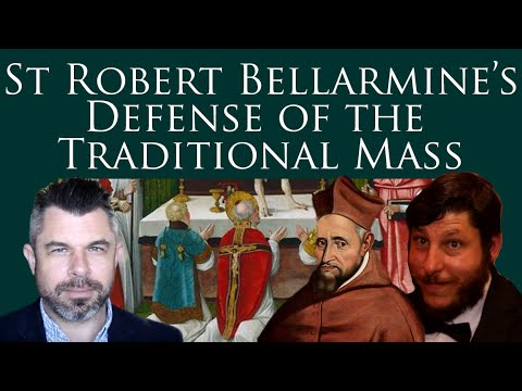 Defense of Traditional Mass by St Robert Bellarmine